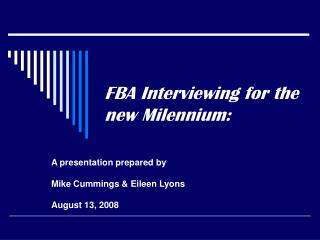 FBA Interviewing for the new Milennium: