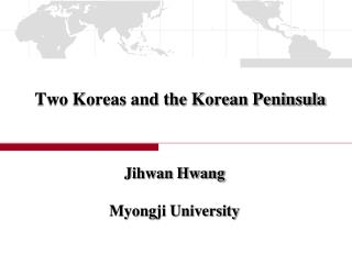 Two Koreas and the Korean Peninsula