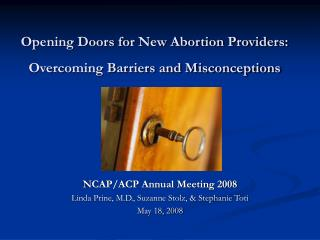 Opening Doors for New Abortion Providers:  Overcoming Barriers and Misconceptions