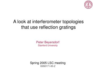 A look at interferometer topologies  that use reflection gratings