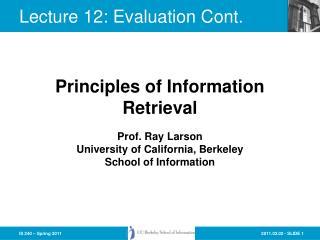 Lecture 12: Evaluation Cont.