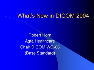 What's New in DICOM 2004