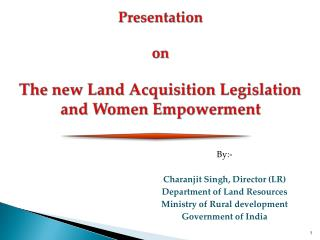 Presentation  on The  new  Land Acquisition Legislation and Women Empowerment