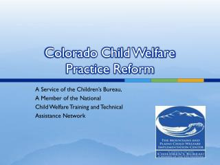 Colorado Child Welfare  Practice Reform