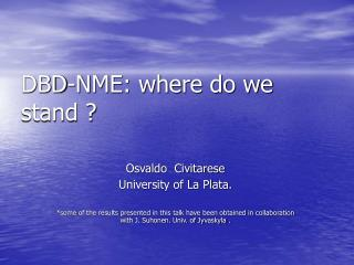 DBD-NME: where do we stand ?