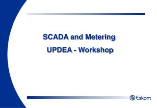 SCADA and Metering   UPDEA - Workshop