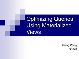 Optimizing Queries Using Materialized Views