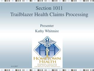 Section 1011 Trailblazer Health Claims Processing