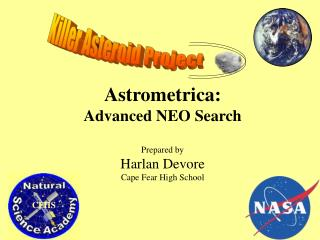 Astrometrica: Advanced NEO Search Prepared by Harlan Devore Cape Fear High School