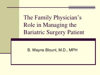 The Family Physician s Role in Managing the  Bariatric Surgery Patient