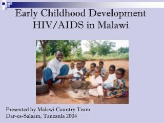 Early Childhood Development HIV/AIDS in Malawi