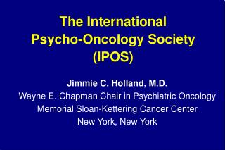 The International  Psycho-Oncology Society (IPOS)