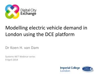 Modelling electric vehicle demand in London using the DCE platform