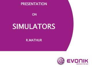 PRESENTATION   ON SIMULATORS R.MATHUR
