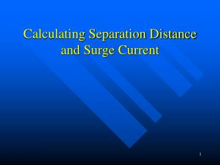Calculating Separation Distance and Surge Current