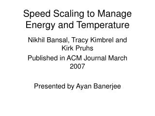 Speed Scaling to Manage Energy and Temperature