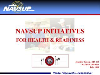NAVSUP INITIATIVES FOR HEALTH & READINESS