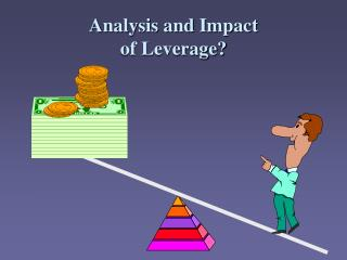 Analysis and Impact of Leverage?
