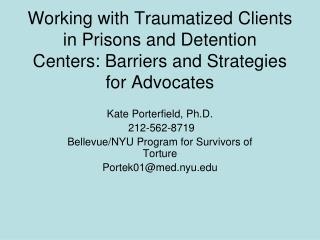 Kate Porterfield, Ph.D. 212-562-8719 Bellevue/NYU Program for Survivors of Torture