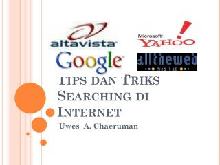 Tips  dan Triks Searching  di  Internet