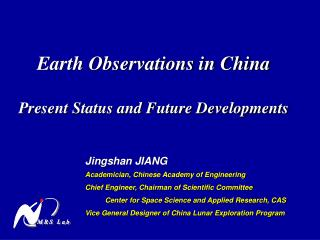 Earth Observations in China Present Status and Future Developments