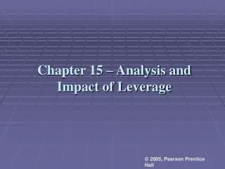 Chapter 15 – Analysis and Impact of Leverage