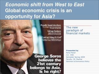 Economic shift from West to East Global economic crisis is an opportunity for Asia?