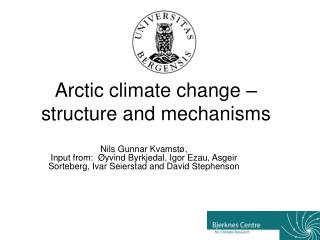 Arctic climate change – structure and mechanisms