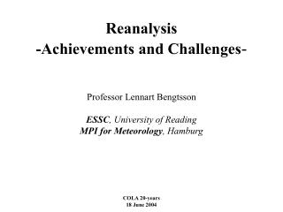 Reanalysis  -Achievements and Challenges -