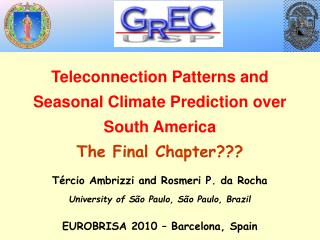 Teleconnection Patterns and Seasonal Climate Prediction over South America The Final Chapter???