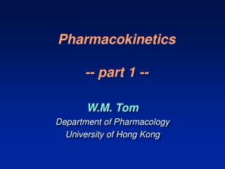 Pharmacokinetics -- part 1 --