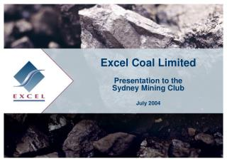 Excel Coal Limited Presentation to the  Sydney Mining Club July 2004
