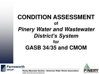 CONDITION ASSESSMENT  of Pinery Water and Wastewater District s System  for  GASB 34