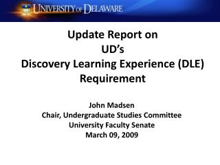 Update Report on  UD's  Discovery Learning Experience (DLE) Requirement