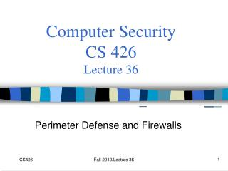 Computer Security  CS 426 Lecture 36