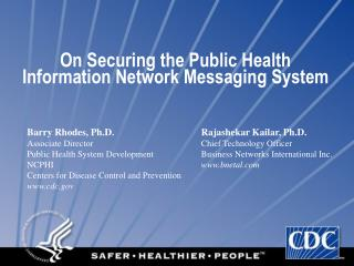 On Securing the Public Health Information Network Messaging System