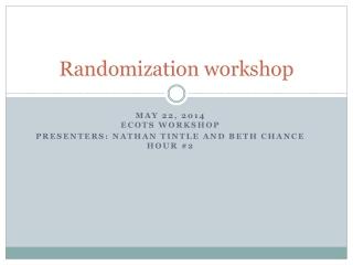 Randomization workshop