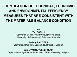 FORMULATION OF TECHNICAL, ECONOMIC AND ENVIRONMENTAL EFFICIENCY MEASURES THAT ARE CONSISTENT WITH THE MATERIALS BALANCE