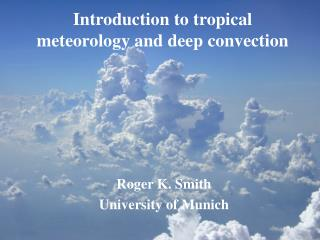 Introduction to tropical meteorology and deep convection