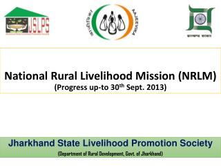 National Rural Livelihood Mission (NRLM)  (Progress up-to 30 th  Sept. 2013)