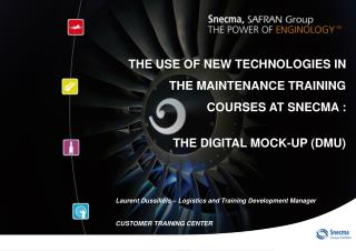 THE USE OF NEW TECHNOLOGIES IN  THE MAINTENANCE TRAINING  COURSES AT SNECMA :