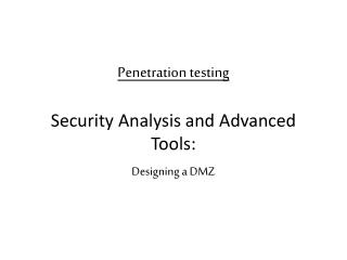 Penetration testing Security Analysis and Advanced Tools: