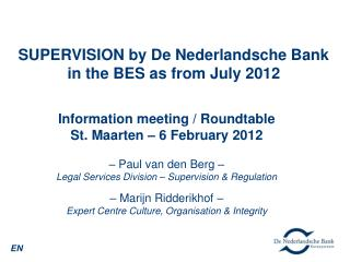SUPERVISION by De Nederlandsche Bank in the BES as from July 2012