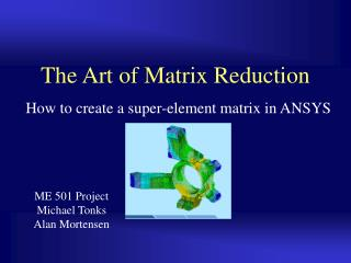 The Art of Matrix Reduction