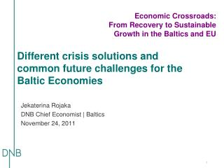 Different crisis solutions and common future challenges for the Baltic  Economies