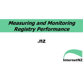 Measuring and Monitoring Registry Performance