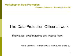 The  Data Protection Officer at work Experience, good practices and lessons learnt