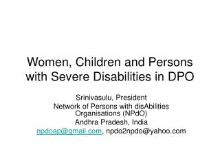 Women, Children and Persons with Severe Disabilities in DPO