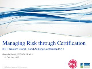 Managing Risk through Certification