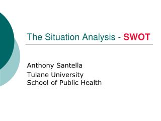 The Situation Analysis -  SWOT